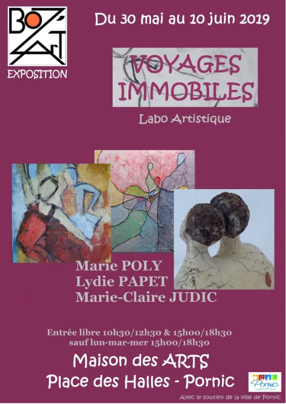 EXPO LABO: VOYAGES IMMOBILES PORNIC PEITURE SCULPTURE DESSIN